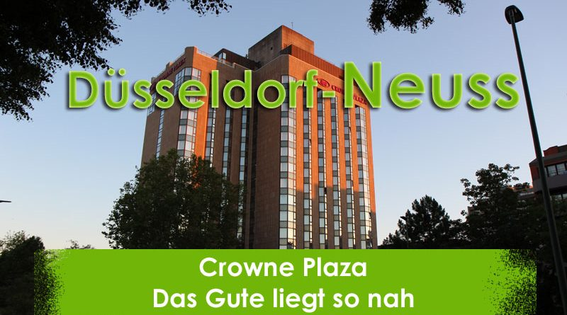 Crowne Plaza, Düsseldorf, Neuss, Taubertalperser, Reisen, Travel, City